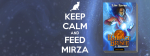 keep-calm-and-feed-mirza-2 (1)